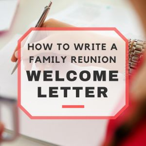Family Reunion Welcome Letter Template - How to Write A Family Reunion Wel E Letter